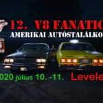 12. V8 Fanatics találkozó Levelek. 2020 július 10.-11.